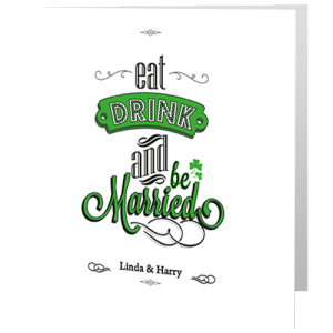 wedding-day-invite-eat-drink-and-be-married-paddy's-day